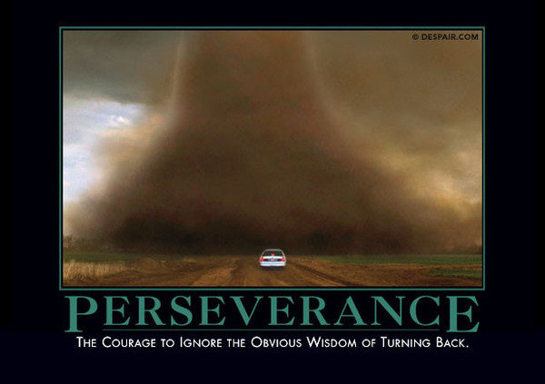 "Sometimes <a href=""https://despair.com/collections/demotivators/products/perseverance"" target=""_blank"">giving up</a> is the smartest option."
