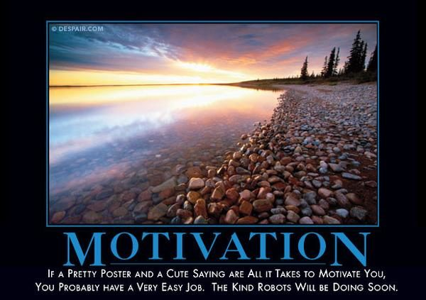 "I'm sure they'll <a href=""https://despair.com/collections/demotivators/products/motivation"" target=""_blank"">eventually</a> take all of the harder ones, too."